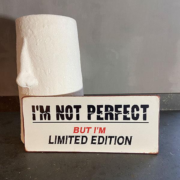 Plåtskylt med text, I'm not perfect