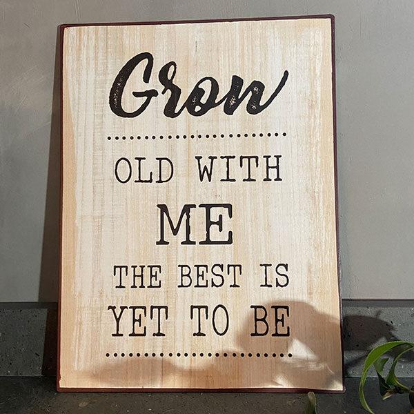 Plåtskylt,-grow-old-with-me