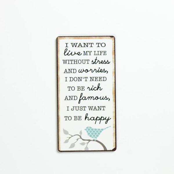 Magnet- I want to live my life without stress and worries...