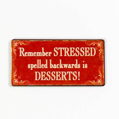 Magnet- Remember stressed backwards is spelled desserts