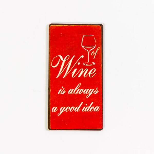 Magnet- Wine is always a good idea