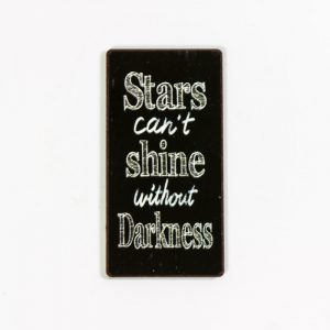 Magnet- Stars can´t shine without darkness