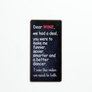 Magnet- Dear wine we had a deal...