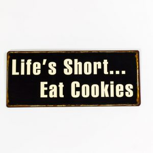 Plåtskylt- Life short, eat cookies
