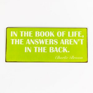 Plåtskylt- In the book of life, the answers aren't in the back