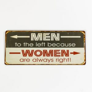 Plåtskylt- Men to the left because women are always right