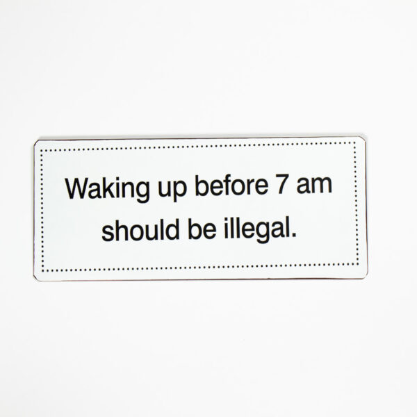 """Skylt """"Waking up before 7 am should be illegal"""""""