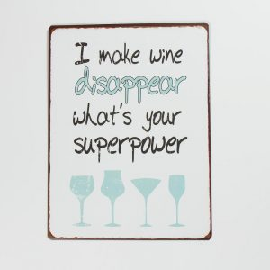 Plåtskylt- I make wine disappear, what's your superpower
