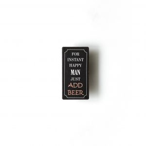 Magnet- For instant happy man just add beer