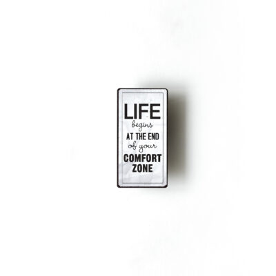 Magnet- Life begins at the end of your comfort zone