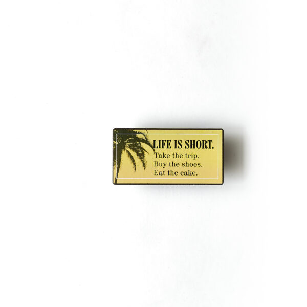 Magnet- Life is short, take the trip, buy the shoes…