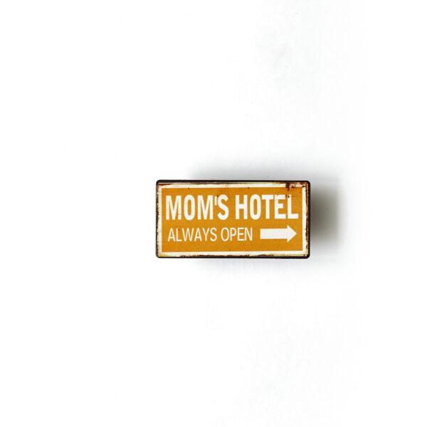 Mom´s hotel always open