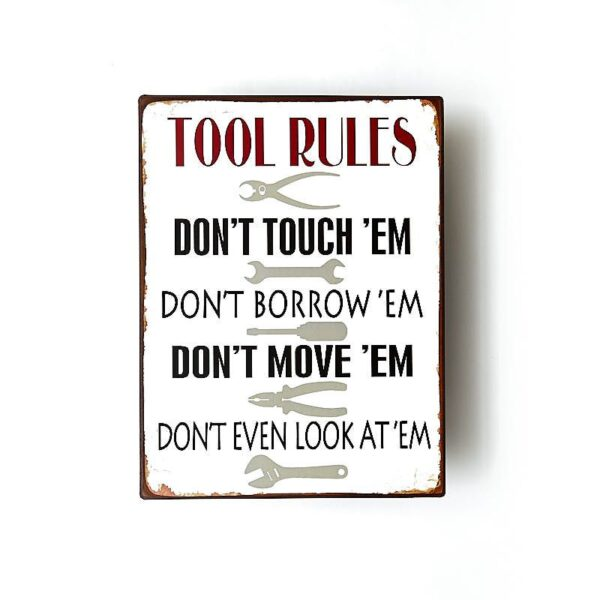 Plåtskylt- Tool rules, don't touch them, don't borrow them...